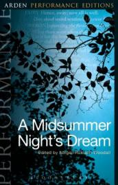 A Midsummer Night s Dream: Arden Performance Editions