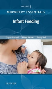 Midwifery Essentials: Infant feeding E-Book