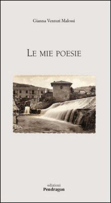 Mie poesie (Le) - Gianna Venturi Malossi | Kritjur.org