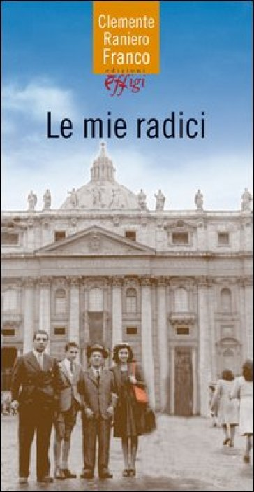 Mie radici (Le) - Raniero C. Franco   Kritjur.org