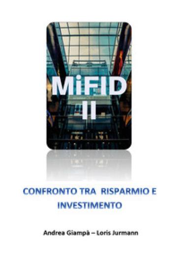 Mifid 2 Confronto tra risparmio e investimento - Andrea Giampà  