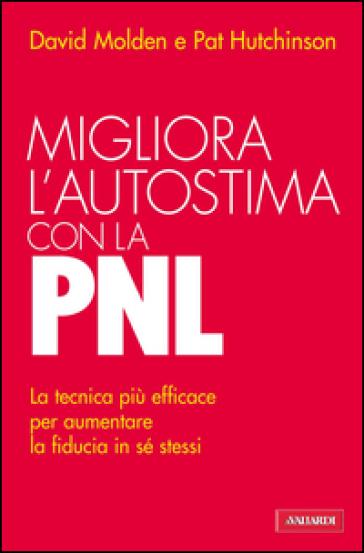 Migliora l'autostima con la PNL - David Molden | Thecosgala.com