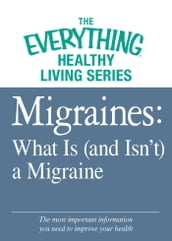 Migraines: What Is (and Isn t) a Migraine
