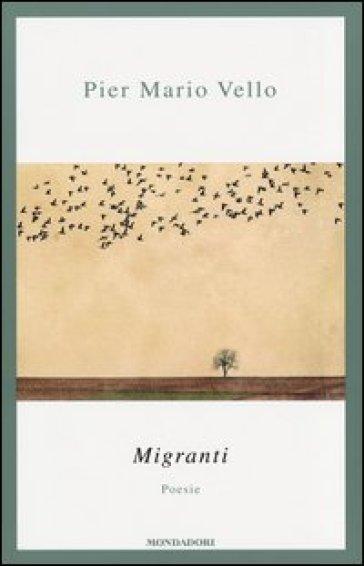 Migranti. Poesie - Pier Mario Vello  