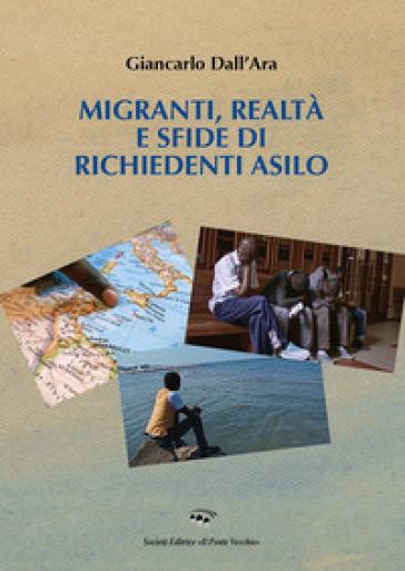 Migranti, realtà e sfide di richiedenti asilo - Giancarlo Dall'Ara |