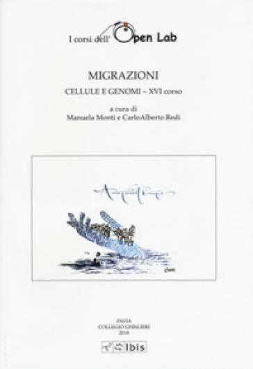 Migrazioni. Cellule e genomi. XVI corso. I corsi dell'Open Lab - M. Monti | Kritjur.org