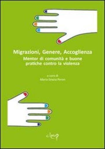 Migrazioni, genere, accoglienza. Mentor di comunità e buone pratiche contro la violenza - M. G. Peron | Ericsfund.org