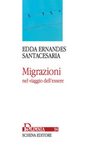 Migrazioni nel viaggio dell'essere - Edda Ernandes Santacesaria   Ericsfund.org