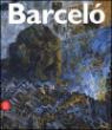 Miguel Barceló. Catalogo della mostra (Lugano, 12 novembre 2006-4 febbraio 2007). Ediz. illustrata - R. Chiappini |