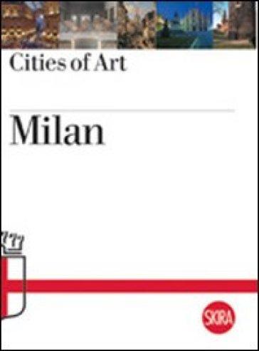 Milan. Cities of Art - Roberta D'Adda  