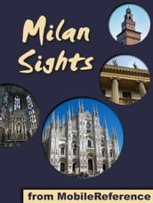 Milan Sights: a travel guide to the top 30 attractions in Milan, Italy (Mobi Sights)