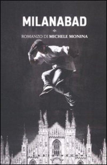 Milanabad - Michele Monina  