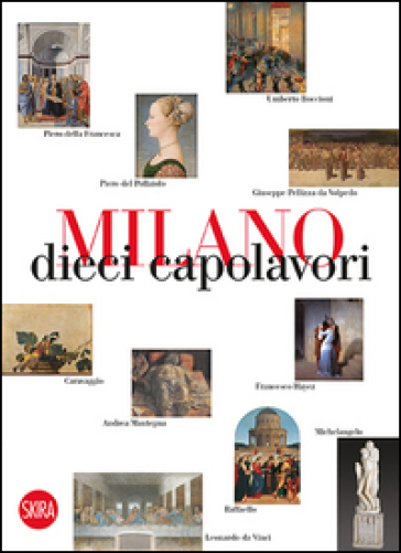 Milano 10 capolavori - Massimo Zanella |