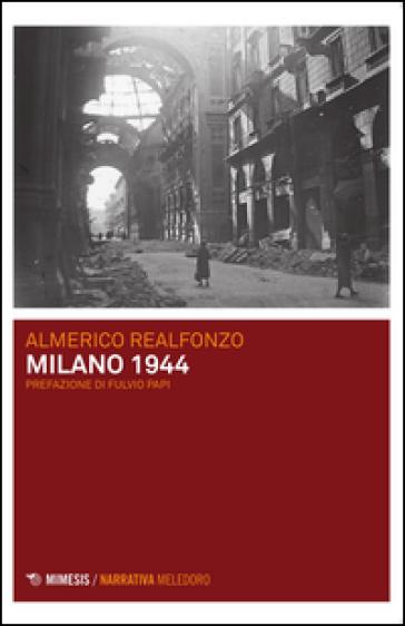 Milano 1944 - Almerico Realfonzo |