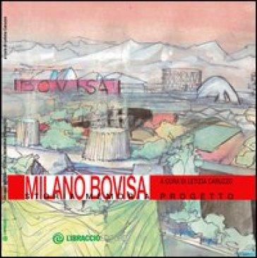 Milano Bovisa. Storia memoria progetto - L. Caruzzo |