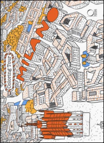 Milano. Coloring tour. Ediz. italiana e inglese - Giuseppe Di Lernia |
