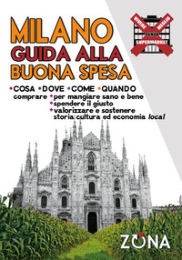 Milano. Guida alla buona spesa