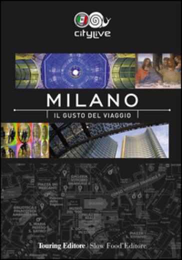 Milano. Il gusto del viaggio