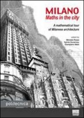 Milano. Maths in the city. A mathematical tour of milanese architecture