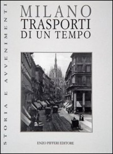 Milano. Trasporti di un tempo - Rinaldo Ferrini | Thecosgala.com