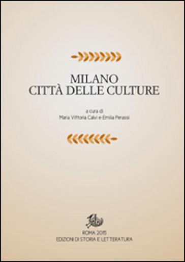 Milano città delle culture. 1.Spazi e paesaggi - M. V. Calvi pdf epub