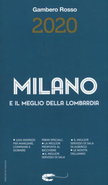 Milano e il meglio della Lombardia del Gambero Rosso 2020 - S. Bonilli pdf epub