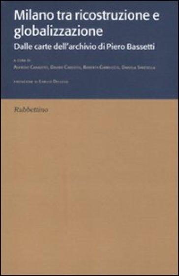 Milano tra ricostruzione e globalizzazione. Dalle carte dell'archivio di Piero Bassetti
