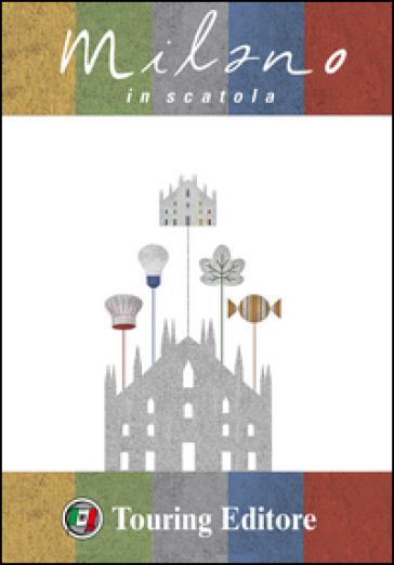 Milano in scatola. Ediz. italiana e inglese