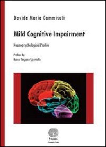 Mild cognitive impairment. Neuropsychological profile - Davide Maria Cammisuli   Rochesterscifianimecon.com