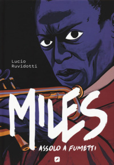 Miles Davis. Assolo a fumetti - Lucio Ruvidotti |