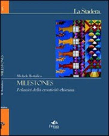 Milestones. I classici della creatività chicana - Michele Bottalico   Ericsfund.org
