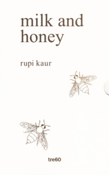 Milk and honey. Parole d'amore, di dolore, di perdita e di rinascita. Ediz. speciale - Rupi Kaur |