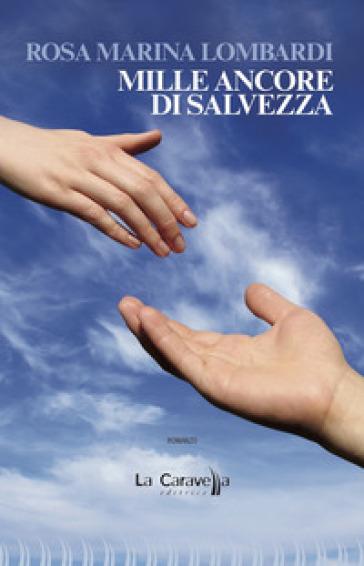 Mille ancore di salvezza - Rosa Marina Lombardi | Kritjur.org