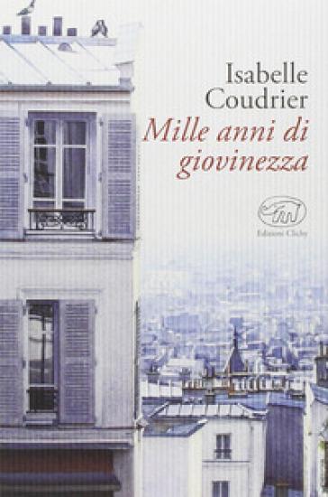 Mille anni di giovinezza - Isabelle Coudrier |