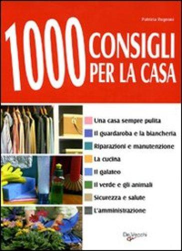 Mille consigli per la casa patrizia rognoni libro - Consigli per imbiancare casa ...