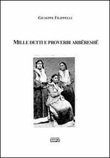Mille detti e proverbi arbereshe - Giuseppe Filippelli  
