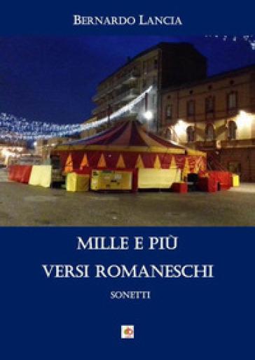 Mille e più versi romaneschi - Bernardo Lancia |