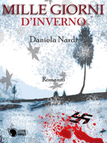 Mille giorni d'inverno - Daniela Nardi |