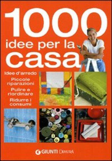 Mille idee per la casa idee d 39 arredo piccole riparazioni for Mille idee per la casa