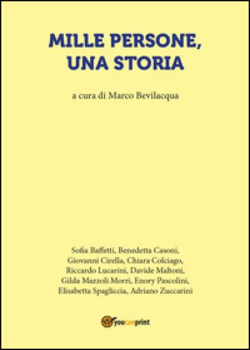 Mille persone, una storia - M. Bevilacqua  