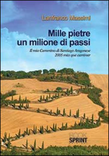 Mille pietre un milione di passi - Lanfranco Massimi  