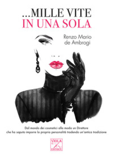 ... Mille vite in una sola - Renzo Mario de Ambrogi pdf epub