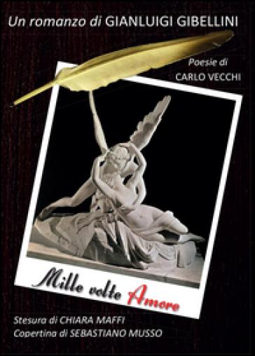 Mille volte amore - Gianluigi Gibellini | Kritjur.org