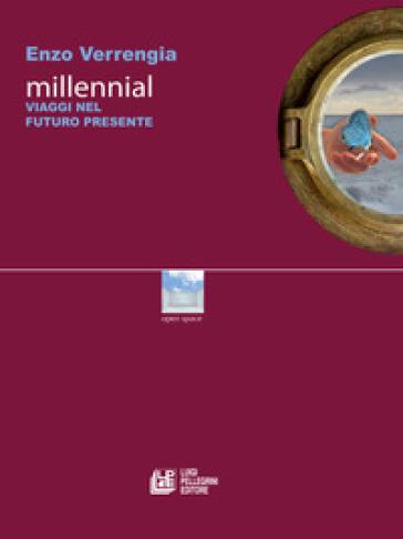 Millennial. Viaggi nel futuro presente