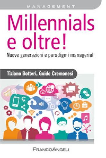 Millennials e oltre! Nuove generazioni e paradigmi manageriali - Tiziano Botteri | Thecosgala.com