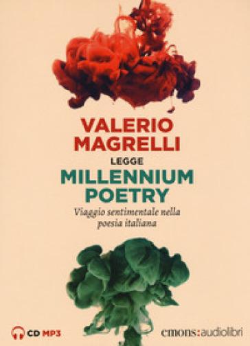 Millennium poetry. Viaggio sentimentale nella poesia italiana letto da Valerio Magrelli. Audiolibro. CD Audio formato MP3 - Valerio Magrelli | Rochesterscifianimecon.com