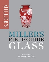 Miller s Field Guide: Glass