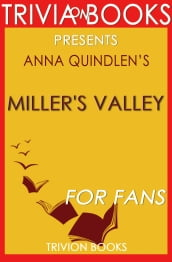 Miller s Valley: A Novel by Anna Quindlen (Trivia-On-Books)