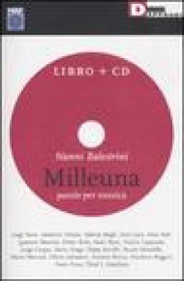Milleuna. Parole per musica. Con CD Audio - Nanni Balestrini | Kritjur.org