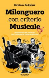 Milonguero con criterio musicale (vocabolario dei musicisti per i ballerini di tango argentino) - Hernan A. Rodriguez